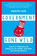 Government Gone Wild Hardback