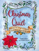 Christmas Quiet Receiving the Gift of His Presence (Adult Coloring Books Series)