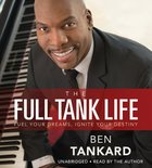 The Full Tank Life: Fuel Your Dreams, Ignite Your Destiny (Unabridged, Cds) CD
