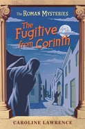 The Fugitive From Corinth (#10 in Roman Mysteries Series)