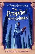 The Prophet From Ephesus (#16 in Roman Mysteries Series)