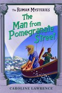 The Man From Pomegranate Street (#17 in Roman Mysteries Series)