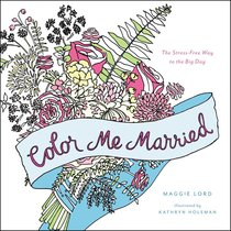 Color Me Married (Adult Coloring Books Series)
