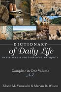 Dictionary of Daily Life in Biblical and Post-Biblical Antiquity (One Volume Edition A-z) Hardback