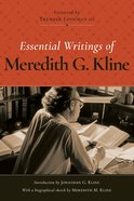 Essential Writings of Meredith G. Kline Hardback