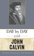 Day By Day With John Calvin Paperback