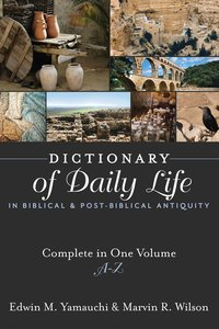 Dictionary of Daily Life in Biblical and Post-Biblical Antiquity (One Volume Edition A-z)