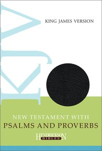 KJV: New Testament With Psalms and Proverbs