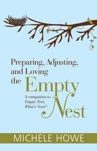 Preparing, Adjusting, and Loving the Empty Nest