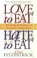 Love to Eat, Hate to Eat Paperback