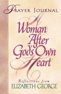 A Woman After God's Own Heart (Prayer Journal) Hardback