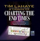 Charting the End Times: A Visual Guide to Bible Prophecy (Tim Lahaye Prophecy Library Series) Hardback