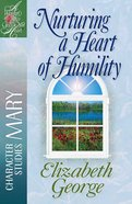Nurturing a Heart of Humility (Woman After God's Own Heart Study Series) Paperback