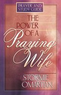 The Power of a Praying Wife (Prayer & Study Guide) Paperback