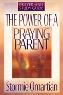 The Power of a Praying Parent (Study Guide) Paperback