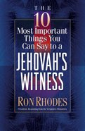 10 Most Important Things You Can Say to a Jehovah's Witness Paperback