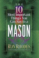 The 10 Most Important Things You Can Say to a Mason Paperback