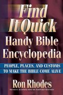 Find It Quick: Handy Bible Encyclopedia Paperback