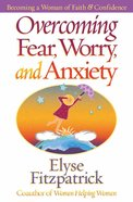 Overcoming Fear Worry and Anxiety Paperback