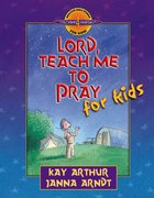 Lord, Teach Me to Pray For Kids (Discover For Yourself Bible Studies Series) Paperback