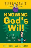 Bruce & Stan's Pocket Guide to Knowing God's Will Paperback