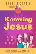 Bruce & Stan's Pocket Guide to Knowing Jesus Paperback