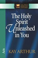 The Holy Spirit Unleashed in You (Acts) (New Inductive Study Series)