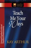 Teach Me Your Ways (The Pentateuch) (New Inductive Study Series)