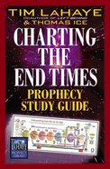 Charting the End Times Prophecy (Study Guide) (Tim Lahaye Prophecy Library Series) Paperback