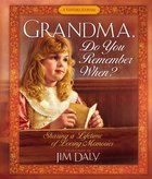 Grandma, Do You Remember When? Hardback
