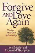 Forgive and Love Again Paperback
