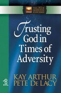Trusting God in Times of Adversity (New Inductive Study Series)