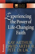 Experiencing the Power of Life-Changing Faith (New Inductive Study Series)