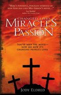 Changed Lives: Miracles of the Passion Paperback