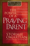 The Power of a Praying Parent (Prayer And Study Guide) Paperback