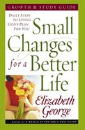 Small Changes For a Better Life (Growth & Study Guide) Paperback