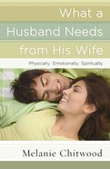 What a Husband Needs From His Wife Paperback