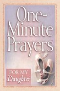 One-Minute Prayers For My Daughter Paperback
