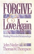 Forgive & Love Again Paperback