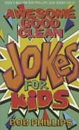 Awesome Good Clean Jokes For Kids Mass Market