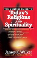 The Concise Reference Guide to Today's Religions and Spirituality Paperback