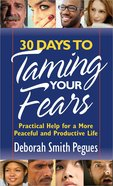 30 Days to Taming Your Fears Mass Market