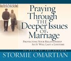 Praying Through the Deeper Issues of Marriage (3 Cds) CD