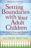 Setting Boundaries With Your Adult Children Paperback