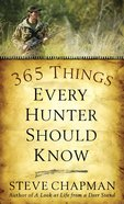 365 Things Every Hunter Should Know Mass Market
