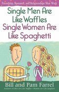 Single Men Are Like Waffles - Single Women Are Like Spaghetti Paperback