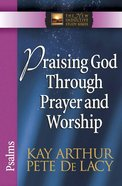 Praising God Through Prayer and Worship (New Inductive Study Series) Paperback