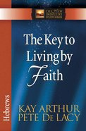 The Key to Living By Faith (New Inductive Study Series) Paperback