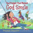 The Prayer That Makes God Smile Hardback