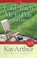 Lord, Teach Me to Pray in 28 Days Paperback